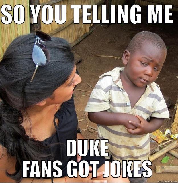3b4443b09881af04a057e33a66ac65fc391f2261a5617878bd6fad9a6b27a3cb cleon worsley's funny quickmeme meme collection,Funny Duke Memes
