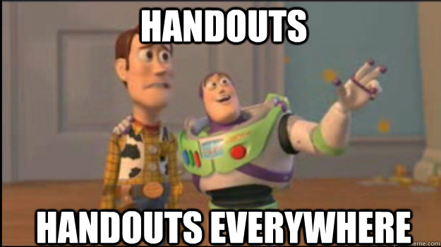 Handouts HAndouts everywhere - Handouts HAndouts everywhere  Buzz and Woody