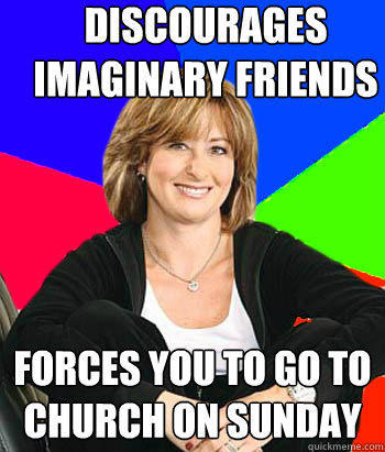 discourages imaginary friends forces you to go to church on sunday - discourages imaginary friends forces you to go to church on sunday  Sheltering Suburban Mom