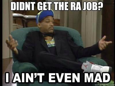 Didnt get the RA Job?  Aint Even Mad Fresh Prince