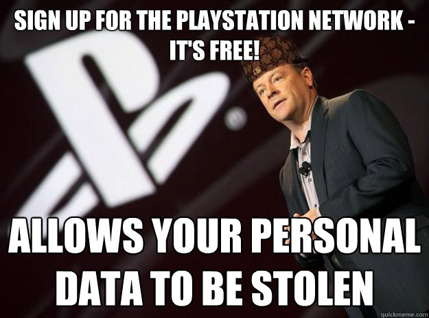 sign up for the playstation network - it's free! allows your personal data to be stolen