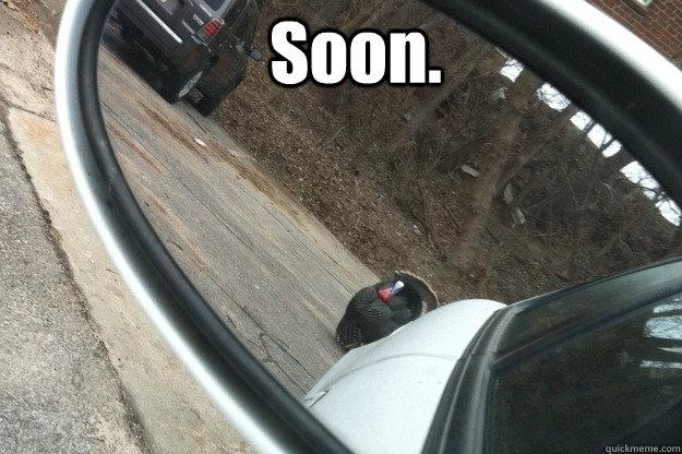Soon. - Soon.  Soon