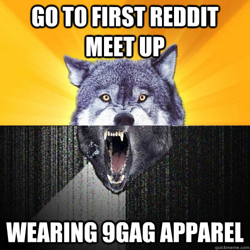 Go to first Reddit meet up Wearing 9gag apparel