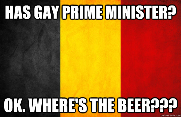 Has gay prime minister? ok. Where's the beer???