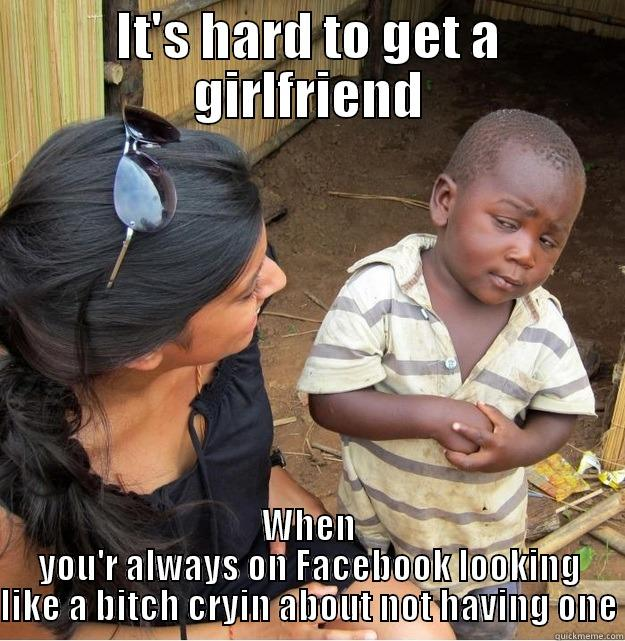 why is it hard to get a girlfriend
