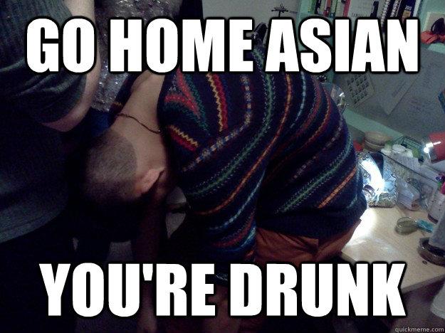 3c0f0c9c0f922677f09a639b027fce003d9802351f74635e0fe7fade42bc6ee1 drunk asian memes quickmeme,Depressed Drunk Meme