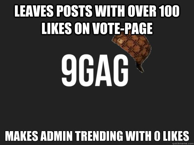 leaves posts with over 100 likes on vote-Page makes admin trending with 0 likes