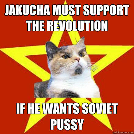 Jakucha must support the revolution If he wants soviet pussy  Lenin Cat