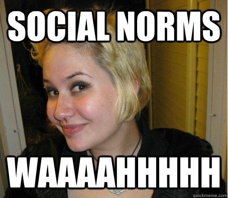 social norms waaaahhhhh