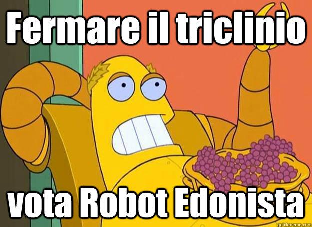 Fermare il triclinio vota Robot Edonista