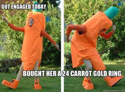 Carrot Ring Joke a 24 Carrot Gold Ring Got