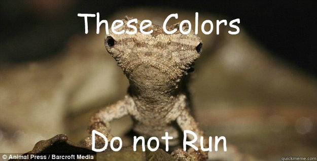 These Colors Do not Run