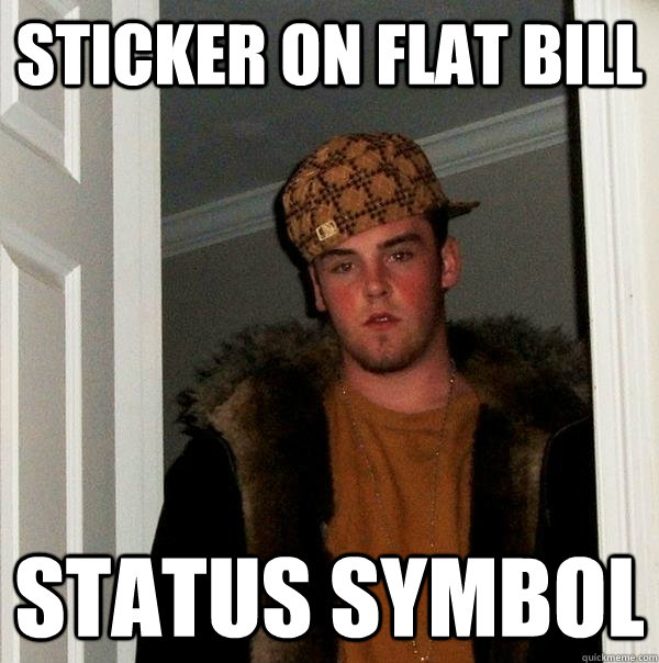 sticker on flat bill status symbol - sticker on flat bill status symbol  Scumbag Steve