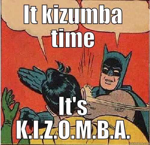 kiz slap - IT KIZUMBA TIME IT'S K.I.Z.O.M.B.A. Batman Slapping Robin