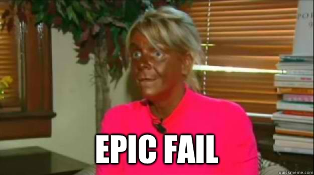 Epic Fail  Excessive Tanning Mom