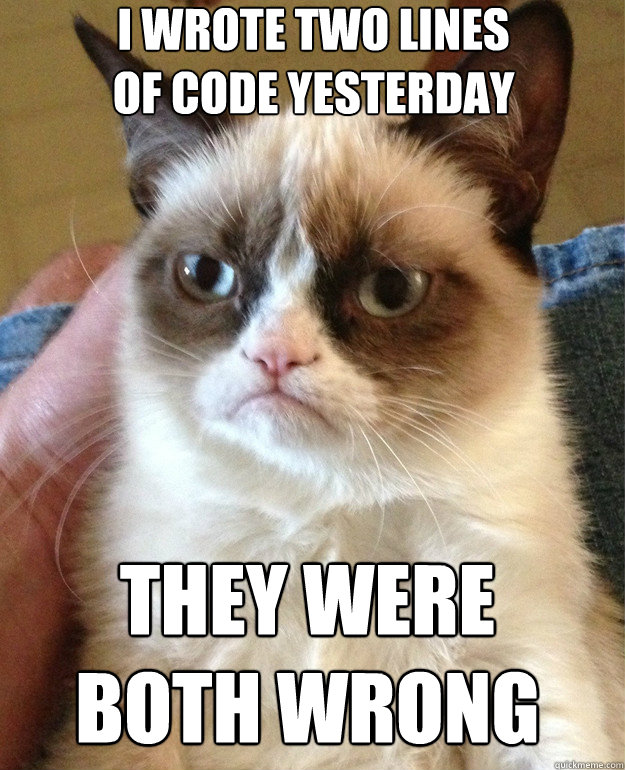 I wrote two lines of code yesterday They were both wrong - I wrote two lines of code yesterday They were both wrong  Misc
