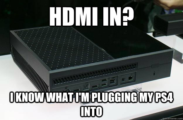 HDMI IN? I know what I'm plugging my PS4 into - HDMI IN? I know what I'm plugging my PS4 into  Misc