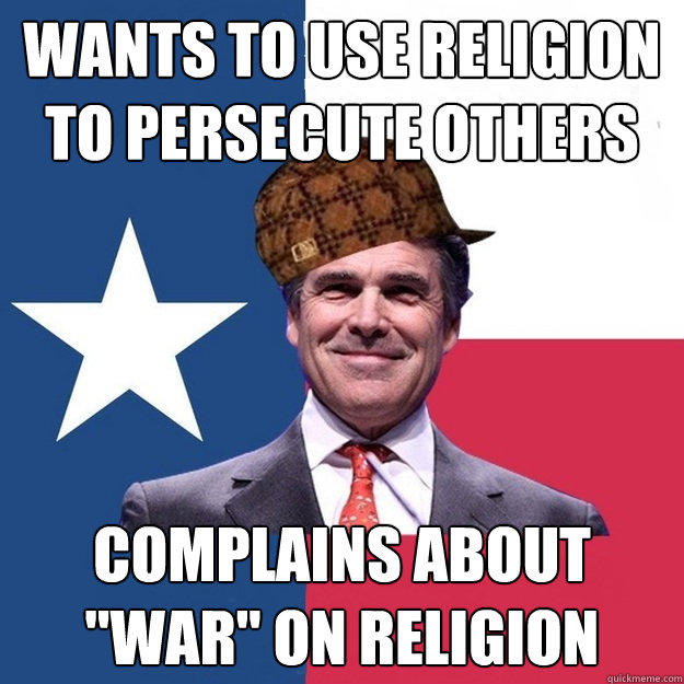 wants to use religion to persecute others Complains about
