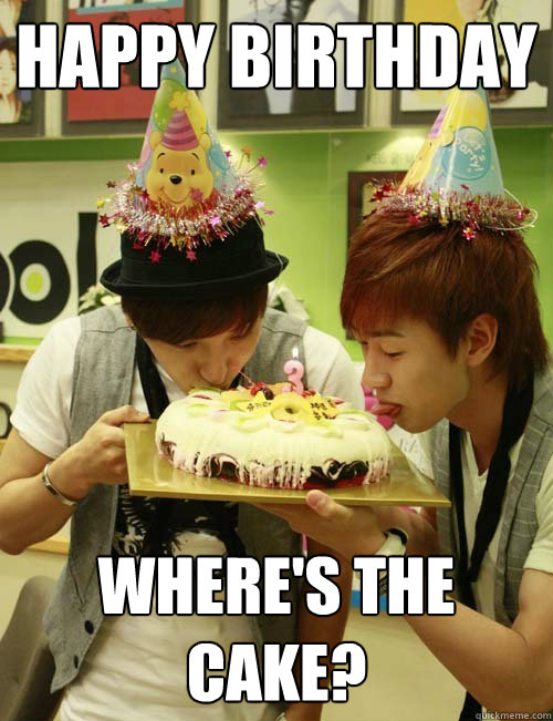 Happy Birthday Where's the cake? - super junior birthday - quickmeme