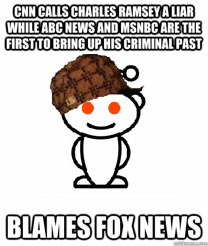 cnn calls charles ramsey a liar while abc news and msnbc are the first to bring up his criminal past blames fox news - cnn calls charles ramsey a liar while abc news and msnbc are the first to bring up his criminal past blames fox news  Scumbag Reddit