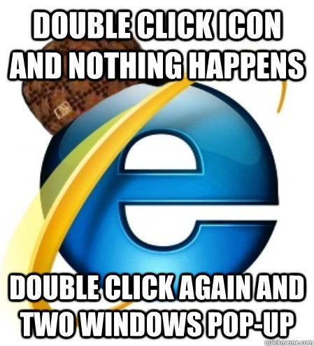 Double click icon and nothing happens double click again and two windows pop-up