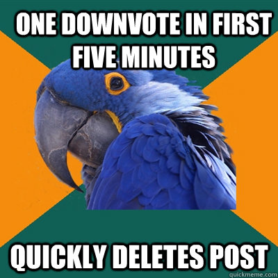 one downvote in first five minutes quickly deletes post