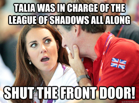 Talia was in charge of the league of shadows all along Shut The Front Door!