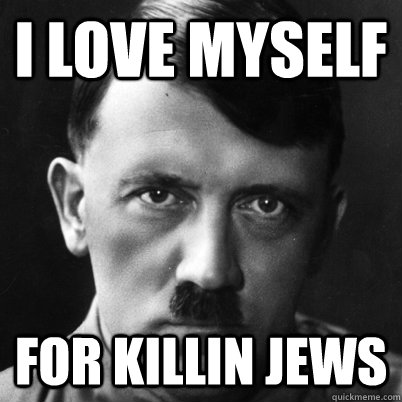 I Love myself For killin Jews - I Love myself For killin Jews  Joan Jett Hitler