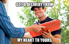 Got a delivery from My heart to yours - Got a delivery from My heart to yours  Ridiculously Photogenic Fedex Guy