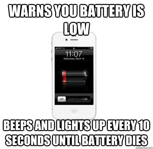 Warns you battery is low Beeps and lights up every 10 seconds until battery dies  scumbag cellphone
