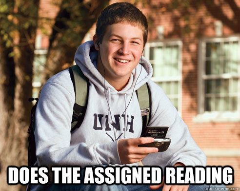 Does the assigned reading -  Does the assigned reading  College Freshman