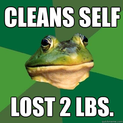 cleans self lost 2 lbs. - cleans self lost 2 lbs.  Foul Bachelor Frog
