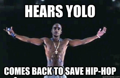 Hears YOLO Comes back to save hip-hop