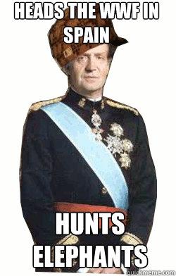 Heads the WWF in Spain Hunts elephants  Scumbag King of Spain