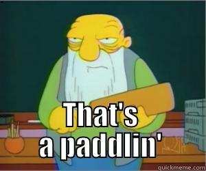 THAT'S A PADDLIN' Paddlin Jasper