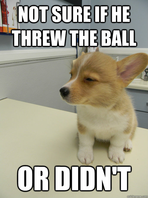 Not sure if he threw the ball or didn't - Not sure if he threw the ball or didn't  Misc