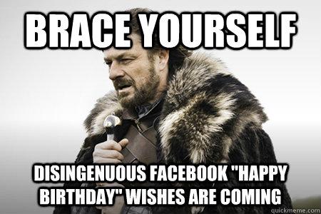 Brace yourself Disingenuous facebook