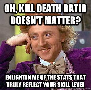 oh kill death ratio doesn 39 t matter enlighten me of the. Black Bedroom Furniture Sets. Home Design Ideas