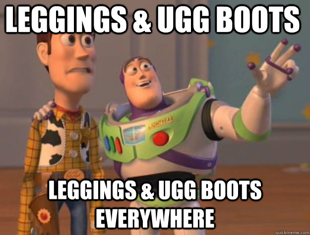 LEGGINGS & UGG BOOTS LEGGINGS & UGG BOOTS EVERYWHERE