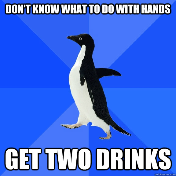 don't know what to do with hands get two drinks - don't know what to do with hands get two drinks  Socially Awkward Penguin