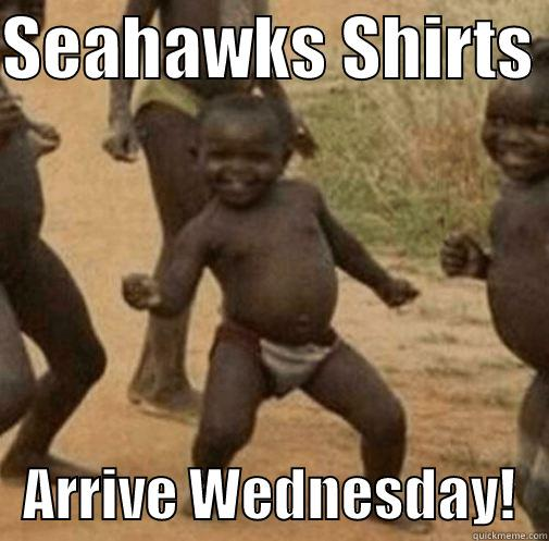 SEAHAWKS SHIRTS     ARRIVE WEDNESDAY!   Third World Success