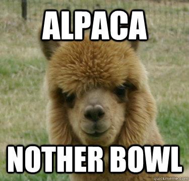 Alpaca bowl memes | quickmeme