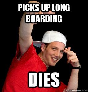 Picks up long boarding dies