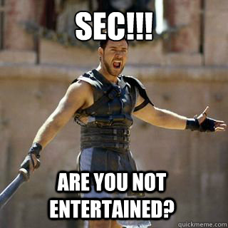 sec!!! Are you not entertained? - sec!!! Are you not entertained?  Are you not entertained