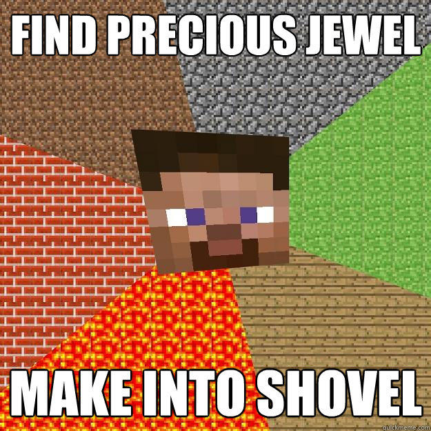 Find precious jewel Make into shovel - Find precious jewel Make into shovel  Minecraft
