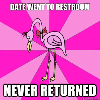 date went to restroom never returned