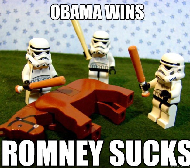Obama wins Romney sucks - Obama wins Romney sucks  storm troopers