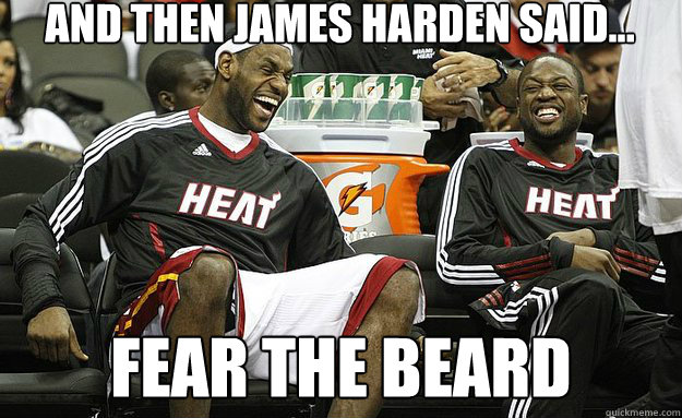 And then james harden said... fear the beard - And then james harden said... fear the beard  Misc