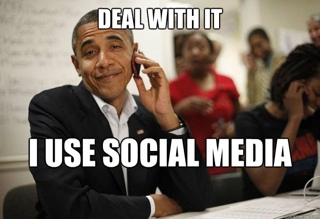 DEAL WITH IT I USE SOCIAL MEDIA TOO - DEAL WITH IT I USE SOCIAL MEDIA TOO  Misc