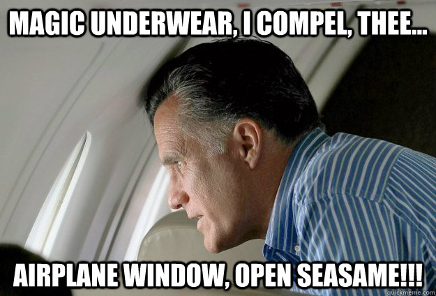 Magic Underwear, I compel, thee... Airplane window, open seasame!!! - Magic Underwear, I compel, thee... Airplane window, open seasame!!!  Romney Pressure